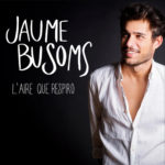 Jaume Busoms - l'Aire que respiro (2019)